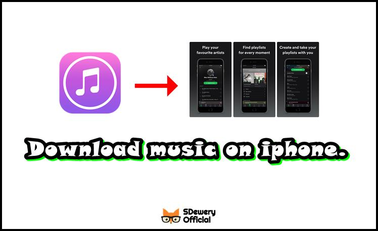 Download music on Iphone.