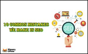 10 common mistakes we make in SEO